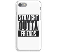 Straight Outta Friends iPhone Case/Skin