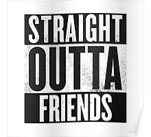 Straight Outta Friends Poster