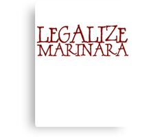 Legalize Marinara Canvas Print
