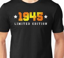 1945 Limited Edition Birthday Shirt Unisex T-Shirt