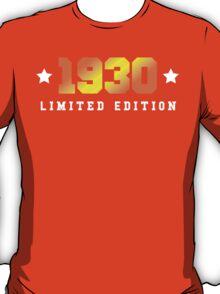 1930 Limited Edition Birthday Shirt T-Shirt