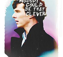 """Nobody Could Be That Clever"" BBC Sherlock  by sebbytogray"