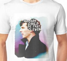 """Nobody Could Be That Clever"" BBC Sherlock  Unisex T-Shirt"