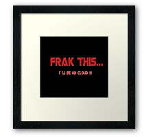 Frak This Framed Print