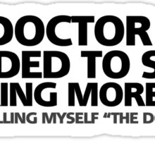 "The doctor said I needed to start drinking more wine. Also, I'm calling myself ""the doctor"" now Sticker"
