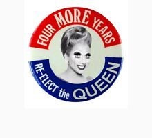 Biance Del Rio ~ four more years re-elect the queen Unisex T-Shirt
