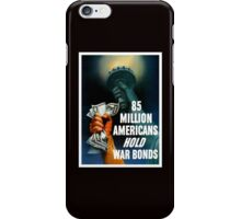 85 Million Americans Hold War Bonds -- WW2 iPhone Case/Skin
