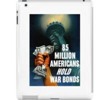 85 Million Americans Hold War Bonds -- WW2 iPad Case/Skin