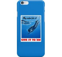 They Asked For It Give It To 'Em -- WWII iPhone Case/Skin