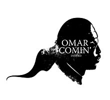 Omar is comin' Photographic Print