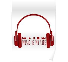 Music Is My Life + Headphones - Red Poster