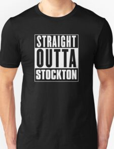 Straight outta Stockton! T-Shirt