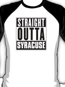 Straight outta Syracuse! T-Shirt