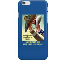 Americans All Let's Fight For Victory -- WW2 iPhone Case/Skin