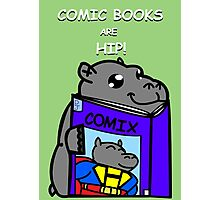 Comic Books are Hip! Photographic Print