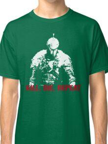 Kill, die, repeat Classic T-Shirt
