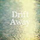 Drift Away by Vintageskies