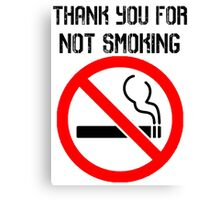 Thank You For Not Smoking Canvas Print