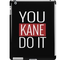 YOU KANE DO IT  iPad Case/Skin