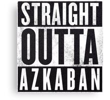 Straight Outta Azkaban Canvas Print