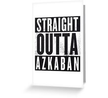 Straight Outta Azkaban Greeting Card