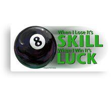 Lose Skill Win Luck 8 Ball Canvas Print