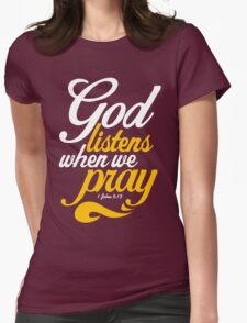 God Listens When We Pray T-Shirt