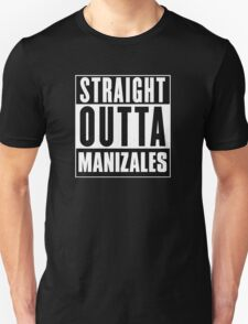 Straight outta Manizales! T-Shirt