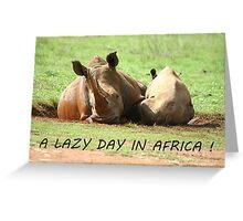 A Lazy Day in Africa! Greeting Card