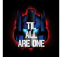 Prime - Til All Are One Photographic Print