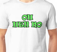 OH HELL NO Unisex T-Shirt