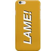 LAME! iPhone Case/Skin