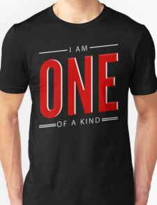 I Am One Of A Kind Unisex T-Shirt