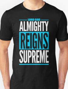 Lord God Almighty Reigns Supreme Unisex T-Shirt