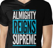 Lord God Almighty Reigns Supreme Mens V-Neck T-Shirt
