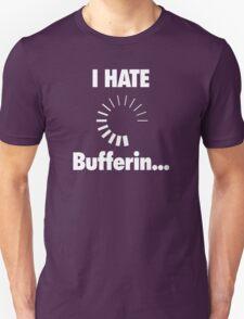 I HATE Buffering... T-Shirt