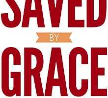 Saved By Grace Alone by theteeproject