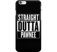 Straight Outta Pawnee iPhone Case/Skin