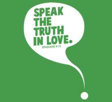 Speak The Truth In Love Kids Tee