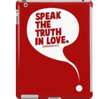 Speak The Truth In Love iPad Case/Skin