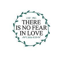 There Is No Fear In Love Photographic Print