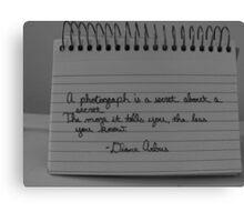 A Photograph is a Secret About a Secret Canvas Print