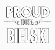 Proud to be a Bielski. Show your pride if your last name or surname is Bielski Kids Clothes