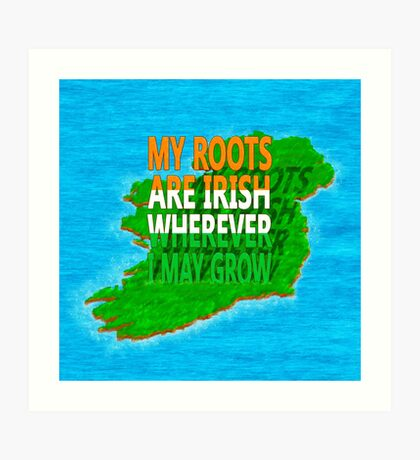 Irish Ancestry - Irish Roots Map Art Art Print