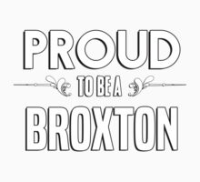 Proud to be a Broxton. Show your pride if your last name or surname is Broxton Kids Clothes
