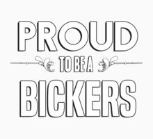 Proud to be a Bickers. Show your pride if your last name or surname is Bickers Kids Clothes