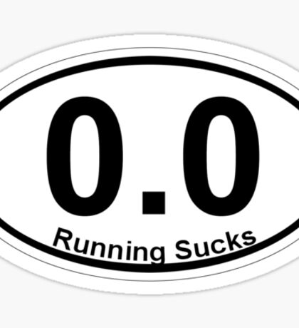 0.0 Running Sucks. Sticker
