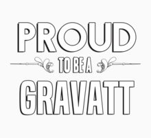 Proud to be a Gravatt. Show your pride if your last name or surname is Gravatt Kids Clothes