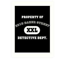 Property of 221B Baker Street - Detective Dept. Art Print