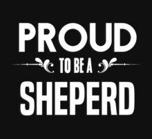 Proud to be a Sheperd. Show your pride if your last name or surname is Sheperd by mjones7778